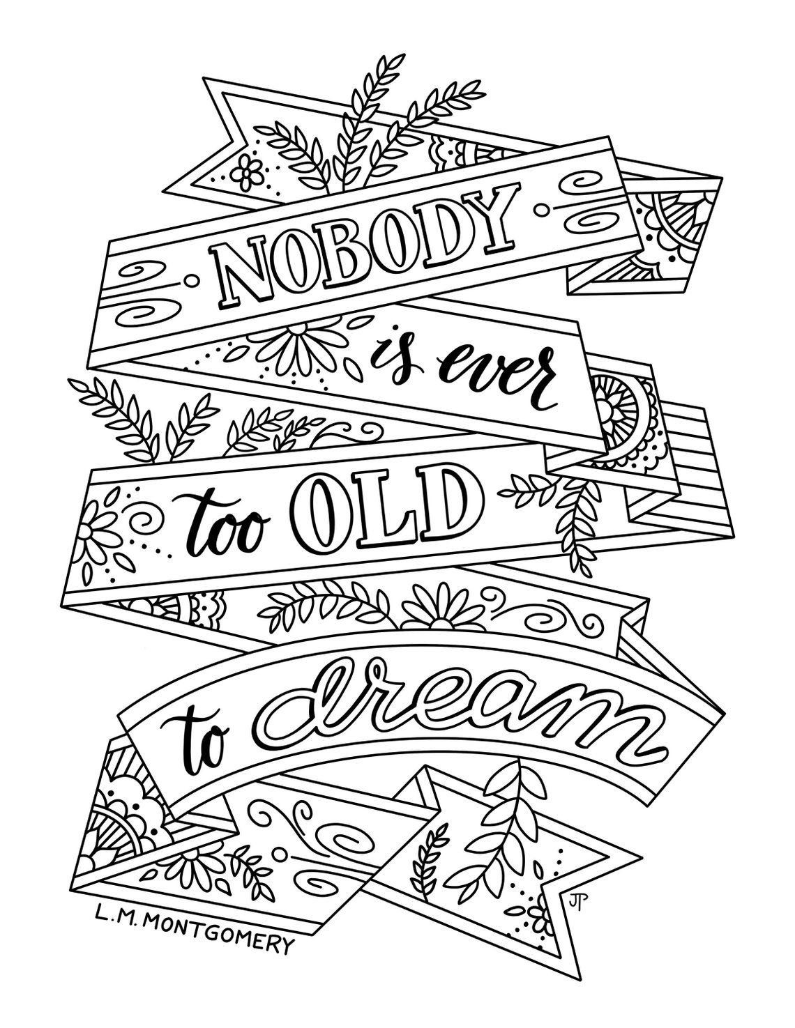 Nobody Is Ever Too Old To Dream Coloring Page Lm Montgomery Etsy In 2021 Coloring Pages Inspirational Quote Coloring Pages Love Coloring Pages