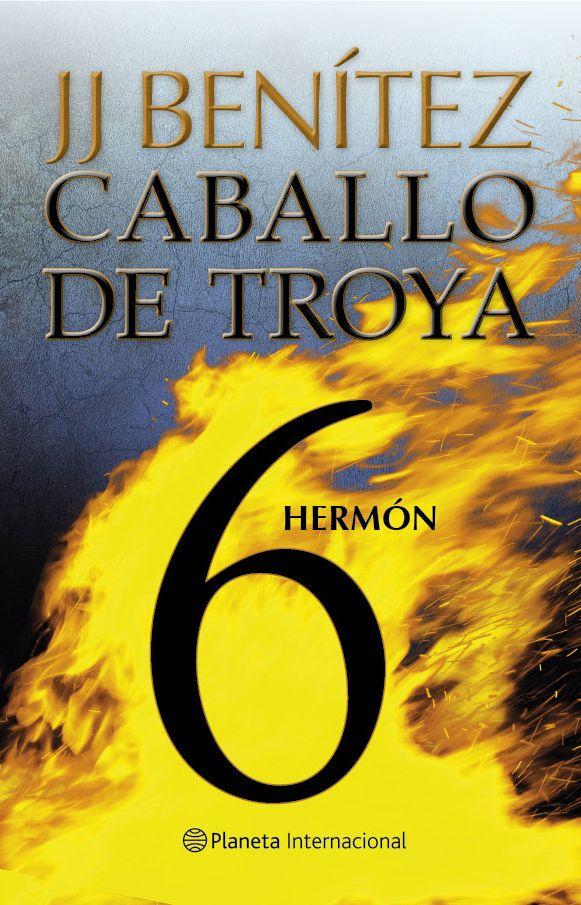 Caballo De Troya 6 Hermon En Esta Nueva Entrega J J Benitez