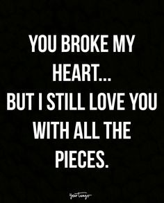 Pin By Kelly Mcgirt On Rod Pinterest Broken Heart Quotes Heart