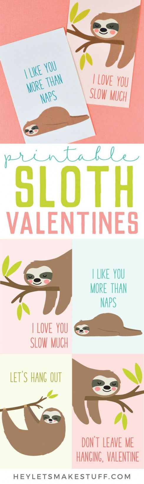 Print these four adorable Sloth Valentines with this free download An adorable printable Valentine for friends and classmateswho wouldnt want to get a sloth in their mail...