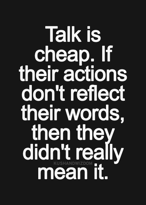 Cheap Quotes Talk Is Cheap  For The Soul  Pinterest  Action Quotes Move