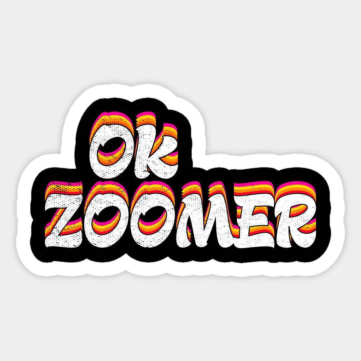 Ok Zoomer Sticker Funny Quotes Vinyl Sticker Stickers