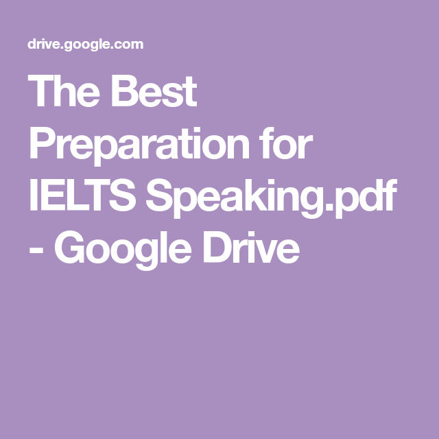 The Best Preparation for IELTS Speaking pdf - Google Drive