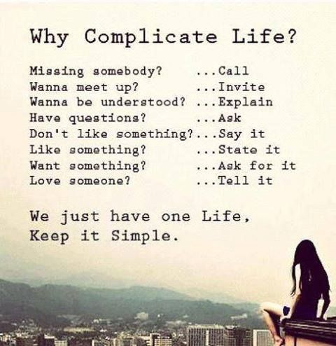 Life Doesn T Have To Be Complicated Inspirational Motivational