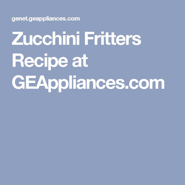 Zucchini Fritters Recipe at GEAppliances.com