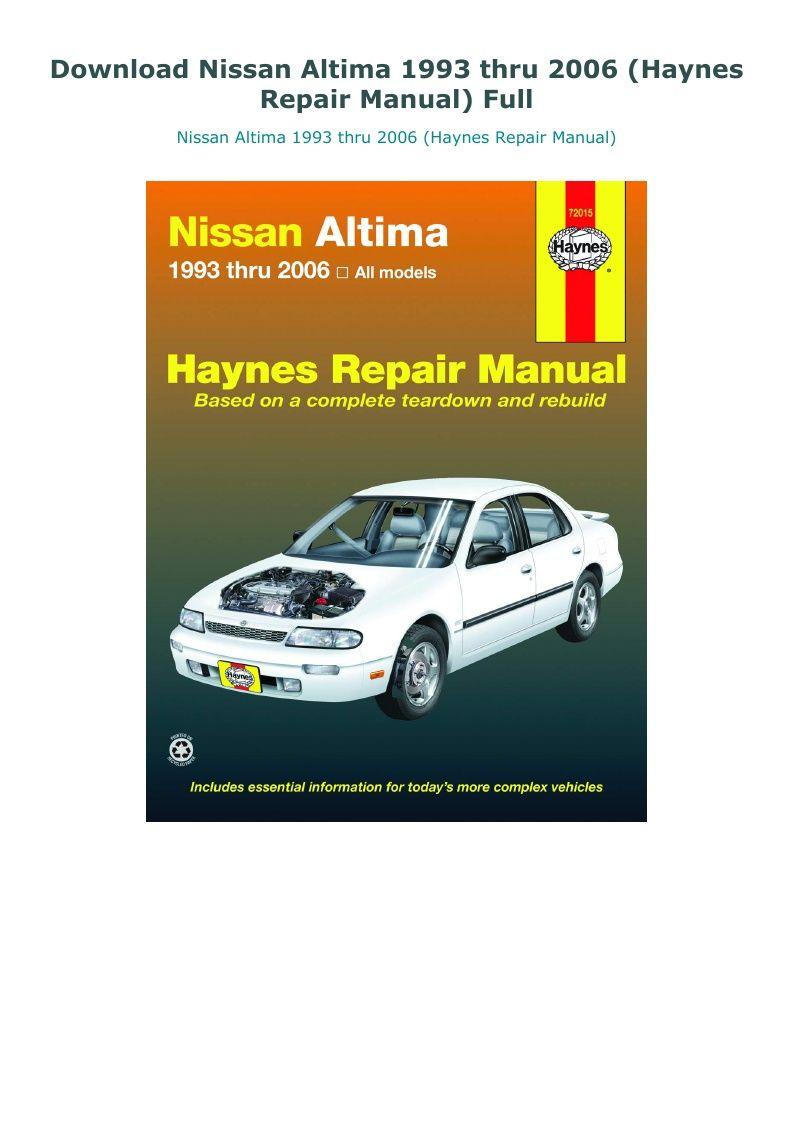 Download Nissan Altima 1993 Thru 2006 Haynes Repair Manual Full Nissan Altima Altima Nissan