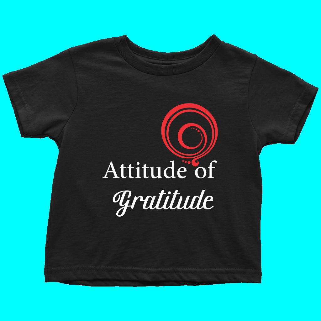 Attitude Of Gratitude Toddler T Shirt