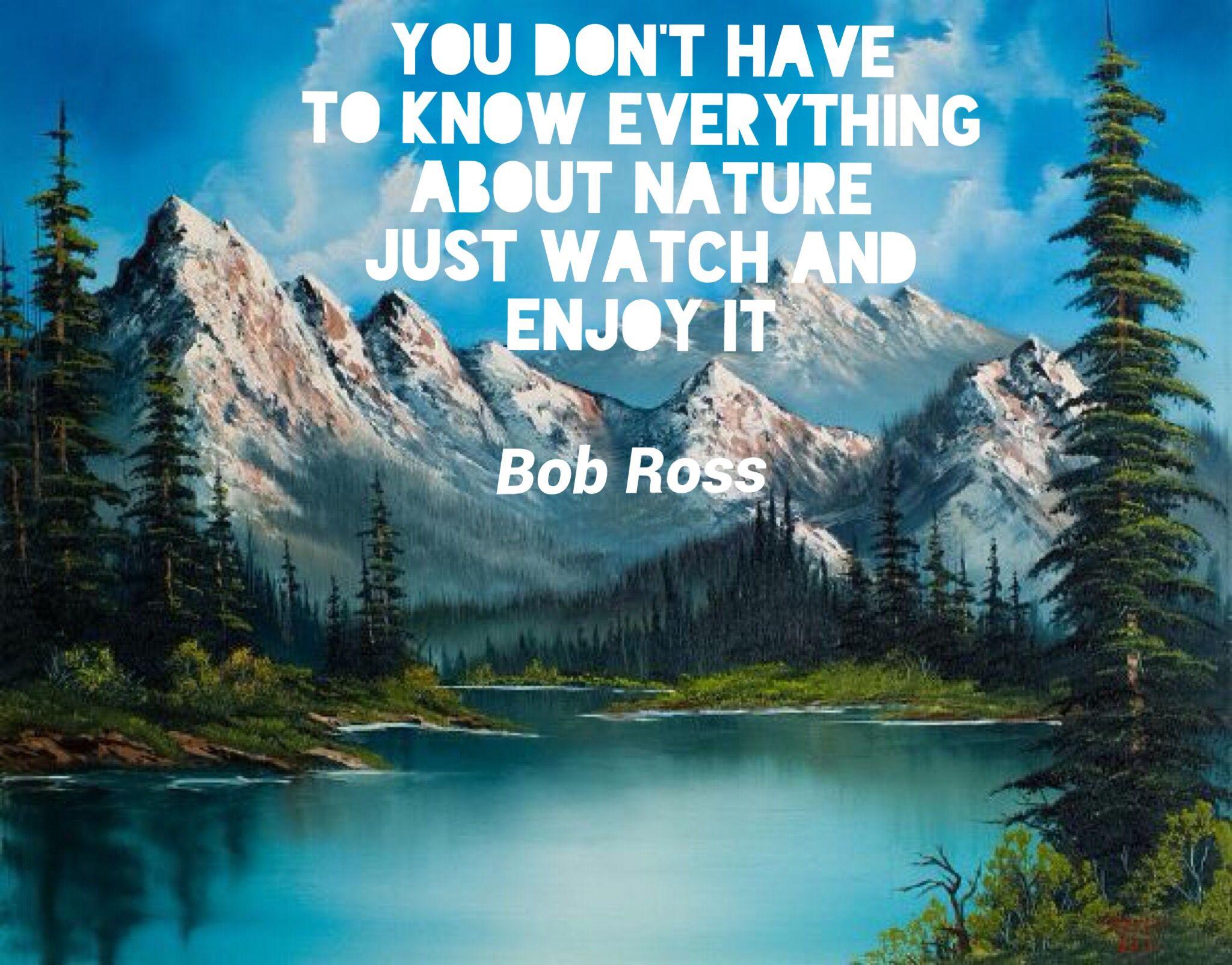 Bob Ross Quotes Inspirational Quotes Mountain Paintings Landscape Paintings Landscape Art