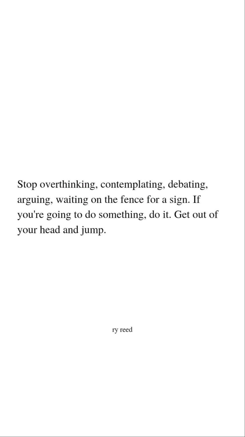 no more overthinking something that can change your life