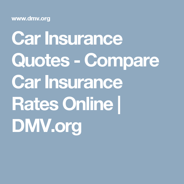 Auto Insurance Quotes Comparison Stunning Car Insurance Quotes  Compare Car Insurance Rates Online  Dmv . Design Decoration