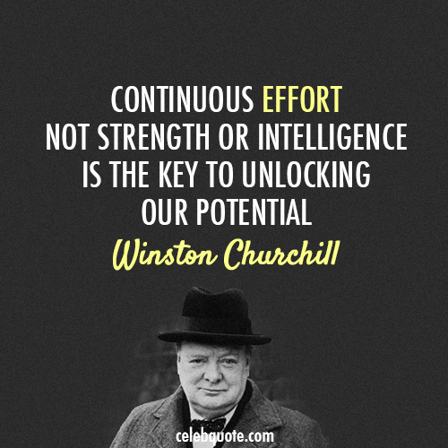 Quotes On Winston Churchill: Winston Churchill (1874-1963): Continuous Effort, Not