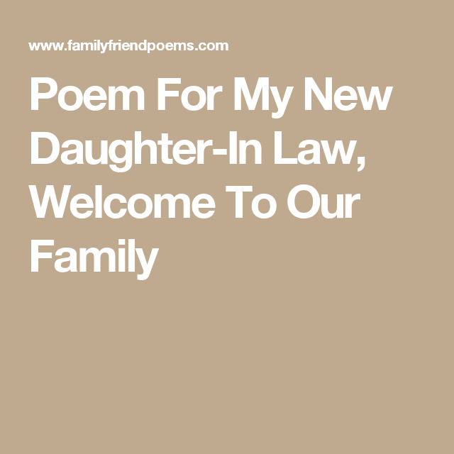 Poem For My New Daughter In Law Welcome To Our Family