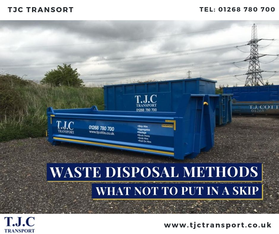 Waste Disposal Methods What Not to Put In a Skip Waste