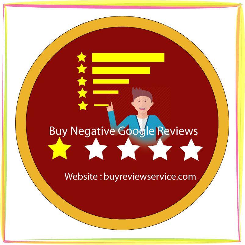 Buy Negative Google Reviews Buy Bad 1 Star Google
