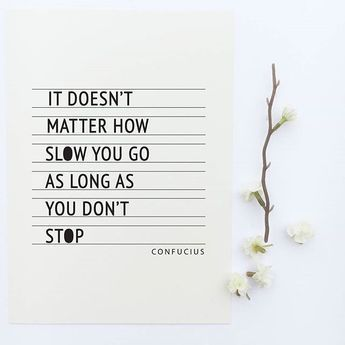 Long Inspirational Quotes Inspirational Quote Print 'it Doesn't Matter How Slowly You Go As .