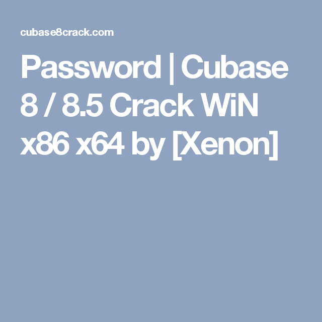 Password | Cubase 8 / 8 5 Crack WiN x86 x64 by [Xenon] | Crack