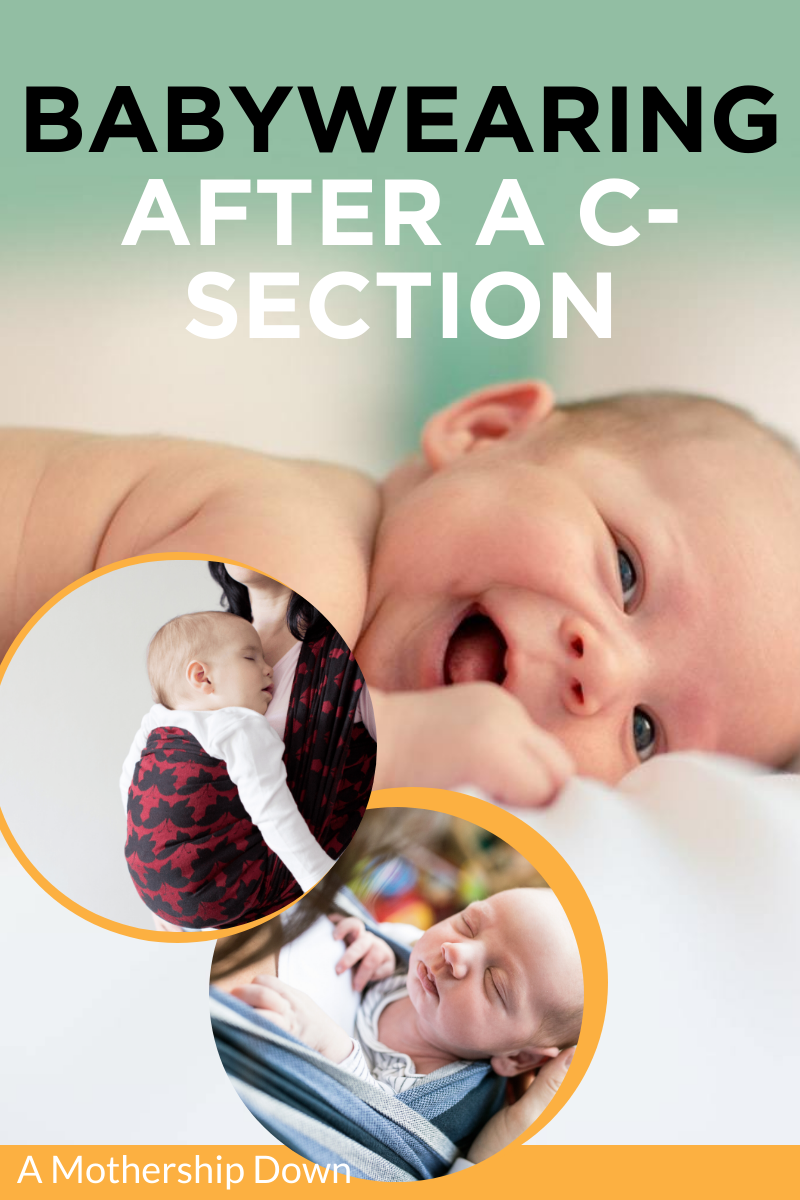 Baby Wearing After a C-Section: What You Should Know in ...