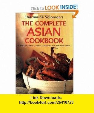The complete asian cookbook 9780804837576 charmaine solomon isbn books forumfinder Image collections