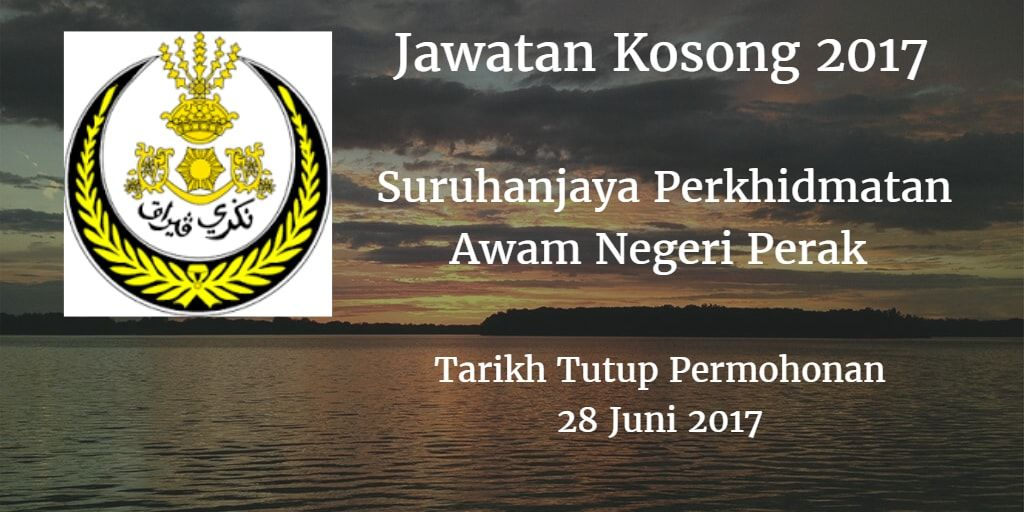 Suruhanjaya Perkhidmatan Awam Negeri Perak Jawatan Kosong Spa Perak 28 Juni 2017 Suruhanjaya Perkhidmatan Awam Negeri Perak S Iklan Jawatan Kosong