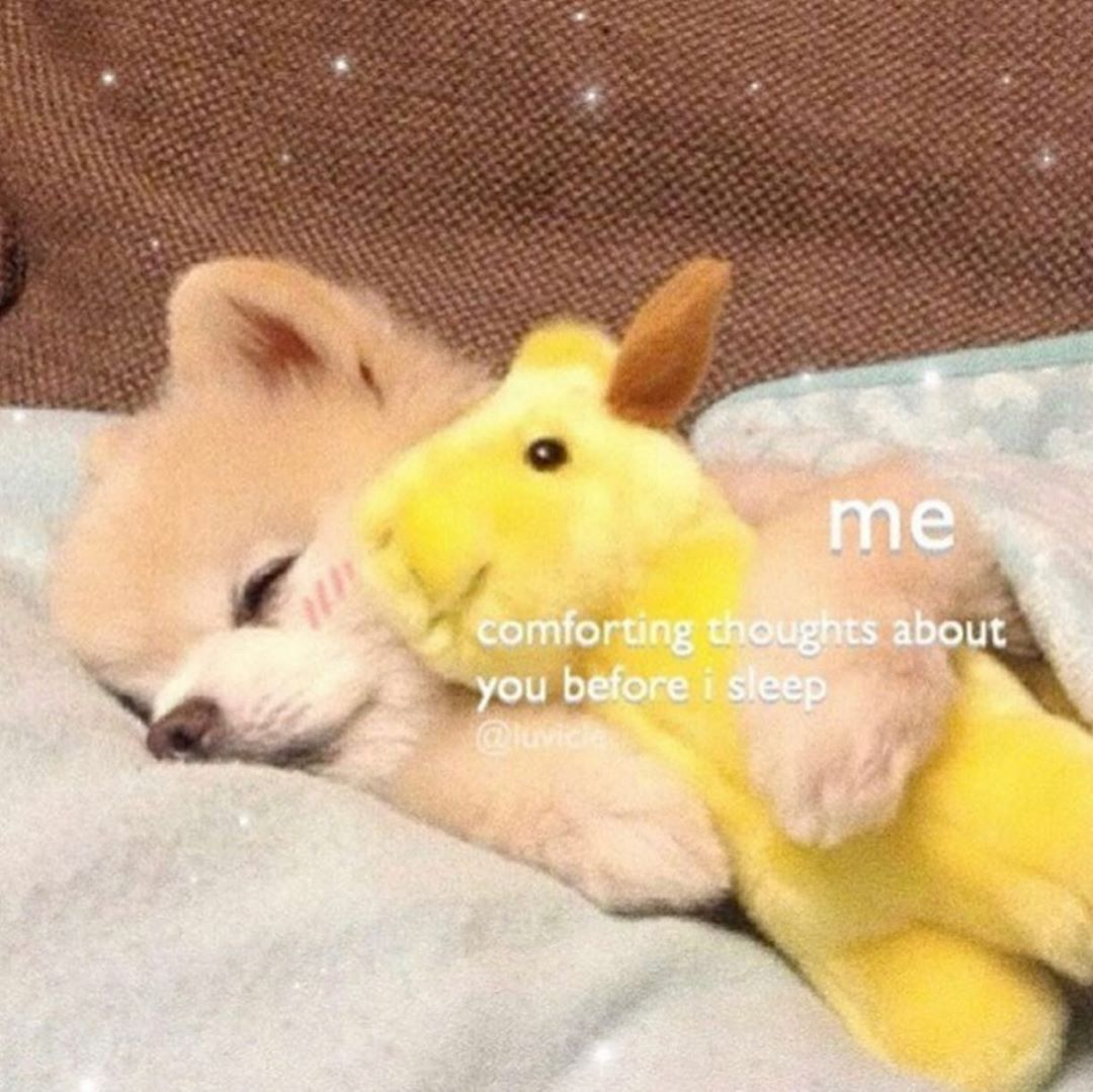 It S So Easy To Fall Asleep When I Think About Him Self Promo Of Any Kind Will Be Deleted Tags Cute Love Memes Goodnight Cute Cute Memes