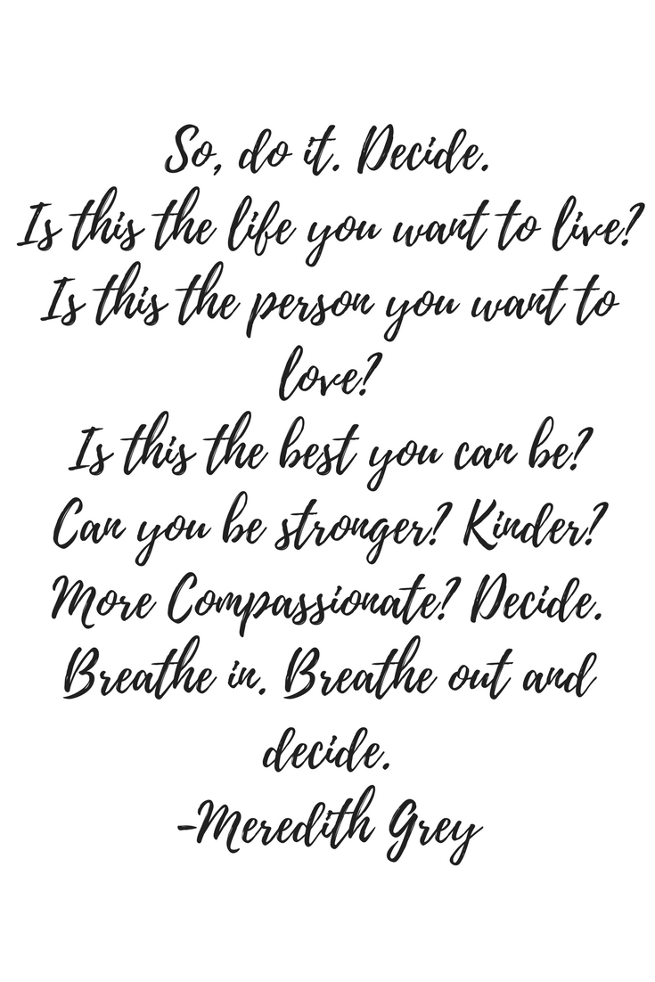 Inspirational Quote. So, do it. Decide. Is this the life life you ...