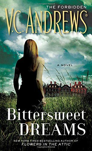 Bittersweet Dreams Forbidden By V C Andrews Http Www Amazon Com Dp 1451650906 Ref Cm Sw R Pi Dp Hcxo V C Andrews Dream Book Flowers In The Attic