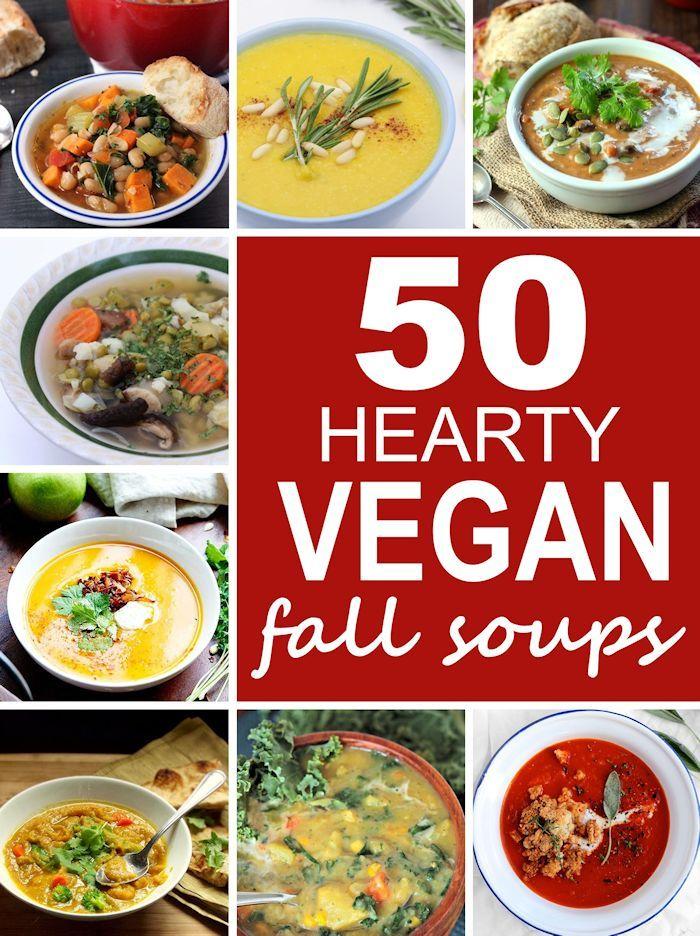 50 Hearty Vegan Fall Soups Connoisseurus Veg Vegan Soup Recipes Vegan Soup Vegan Dinners