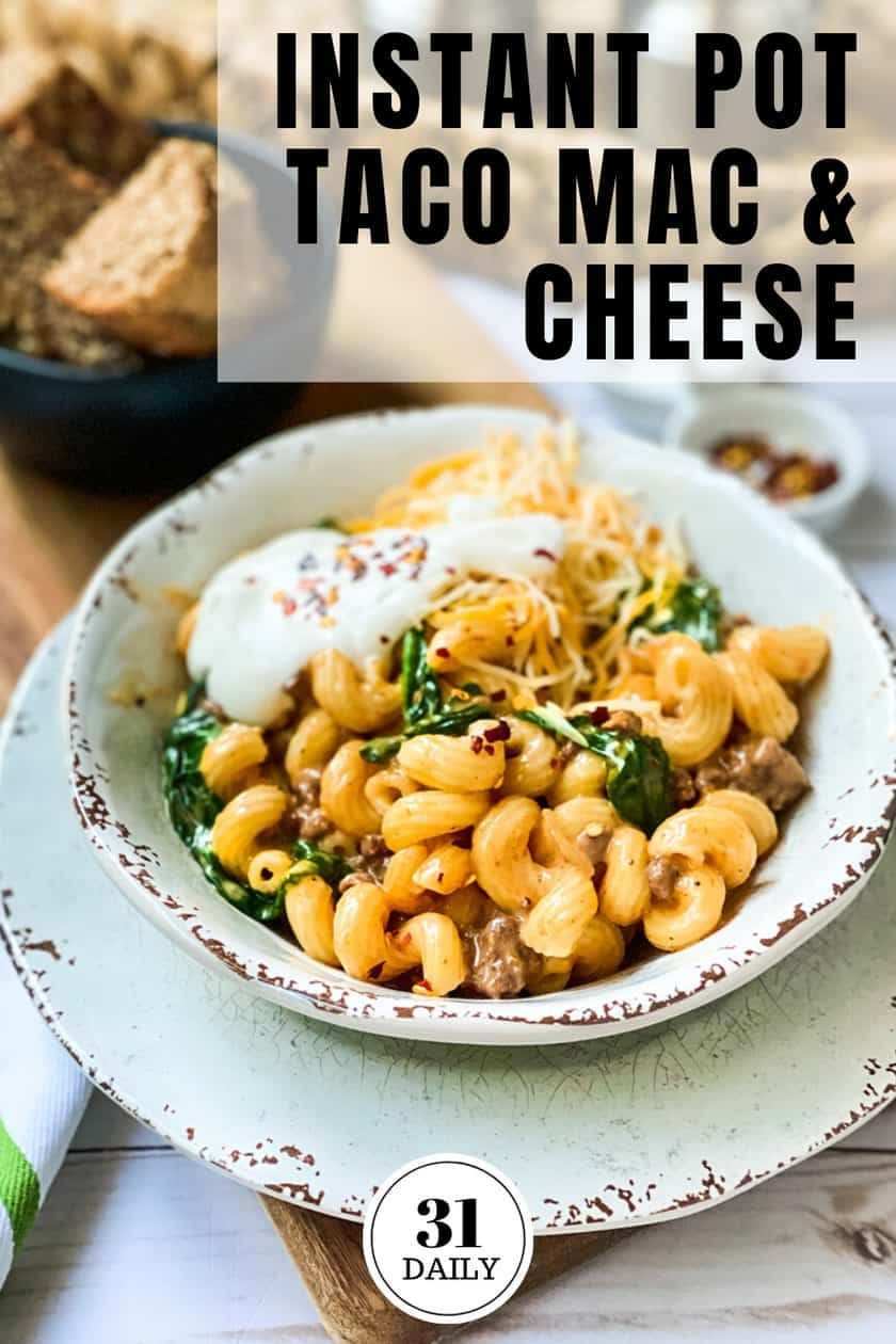 4 Minute Instant Pot Taco Mac and Cheese - 31 Daily