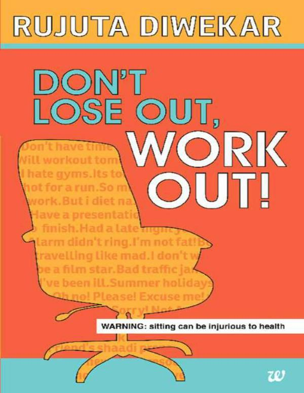 Download ebook free dont lose out work out by rujuta diwekar weight loss exercises are you tired of exercises and diet plans that just dont work read this book by rujuta diwekar to find out how to shed extra fandeluxe Gallery