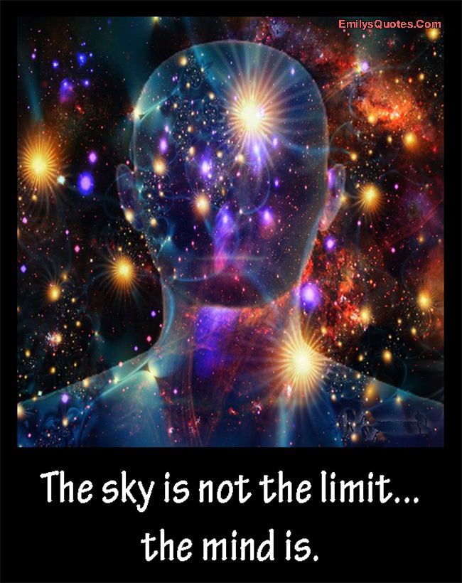 The sky is not the limit… the mind is