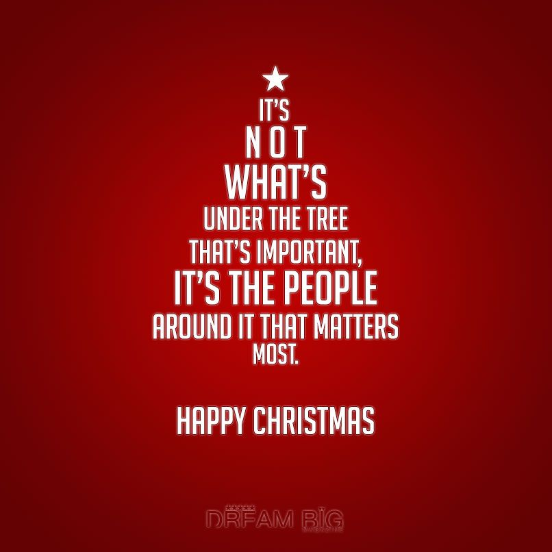 Christmas Tree Quotes: It's Not What's Under The Tree That's Important, It's The