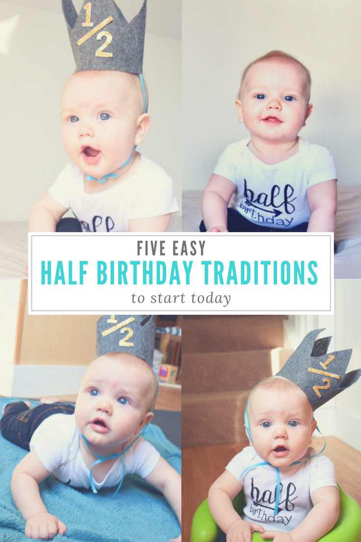 Easy Fun Cheap Half Birthday Traditions To Start Today Six Months Old Or Six And A Half Fun Half Birt Birthday Traditions Half Birthday Baby Half Birthday