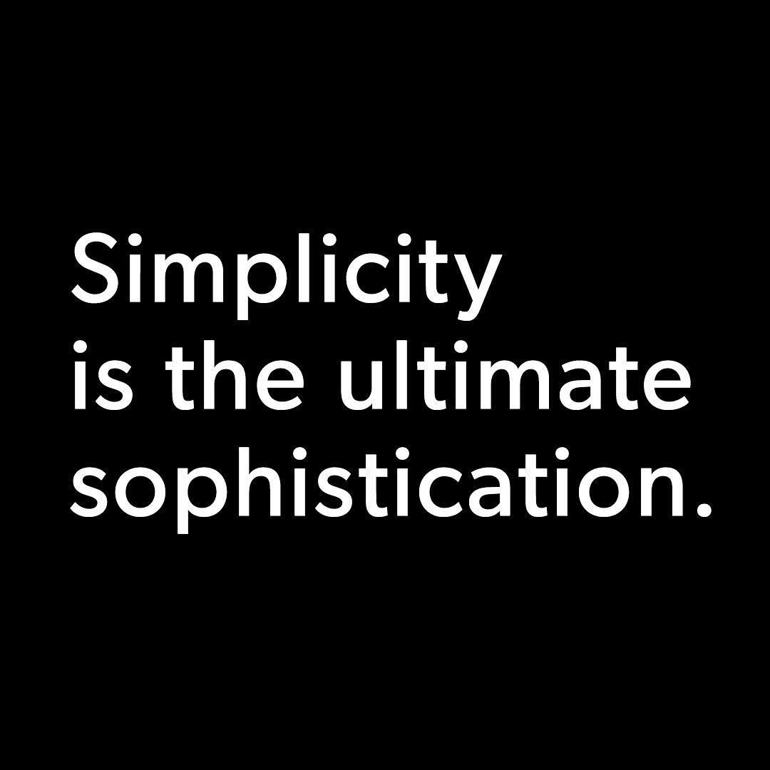 Simplicity is the ultimate sophistication. #Words we're living by this season! #quotes