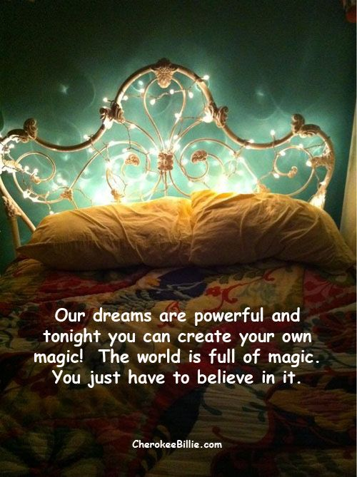Our Dreams Are Powerful And Tonight You Can Create Your
