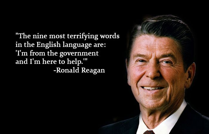 "Ronald Reagan Quote ""The nine most terrifying words in the English ..."