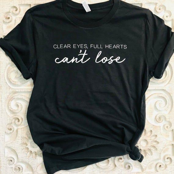 Friday Night Lights Shirt - Clear Eyes Full Hearts Can't Lose Shirt - Clear Eyes Shirt - Friday Nigh #fridaynightlights