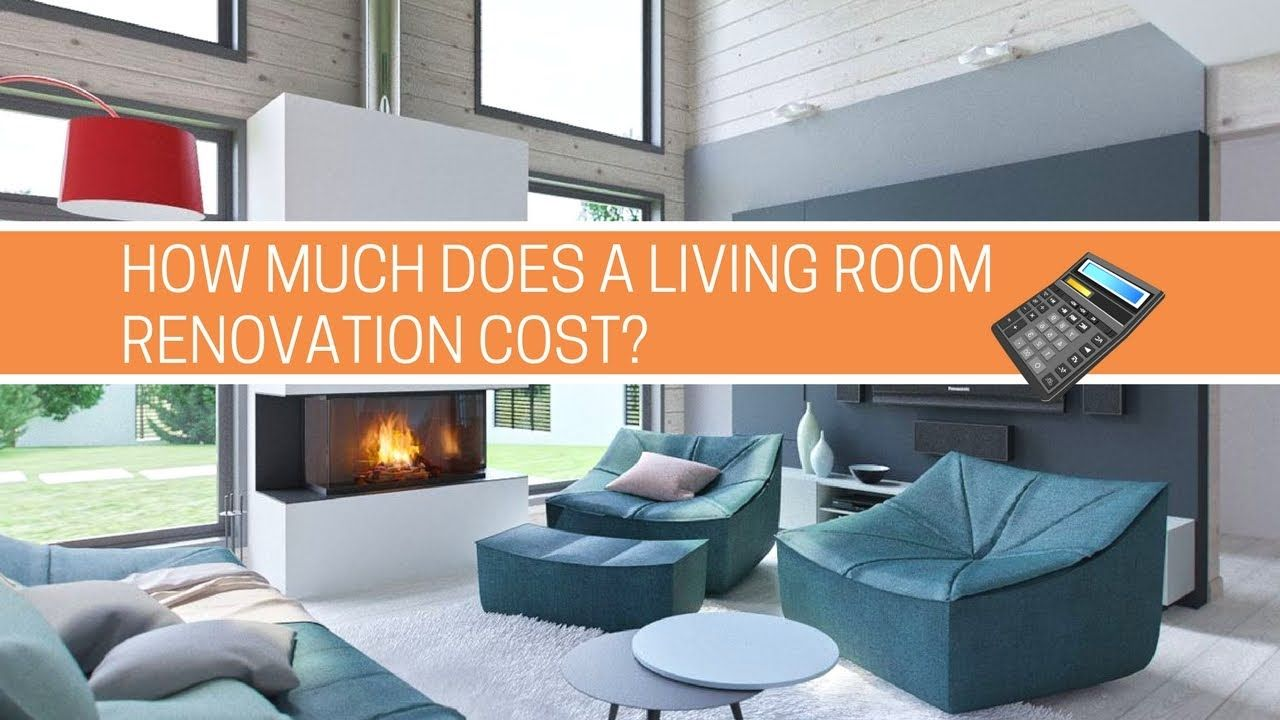 Renovation Decoration How Much Does A Living Room Renovation Cost Free Calculator