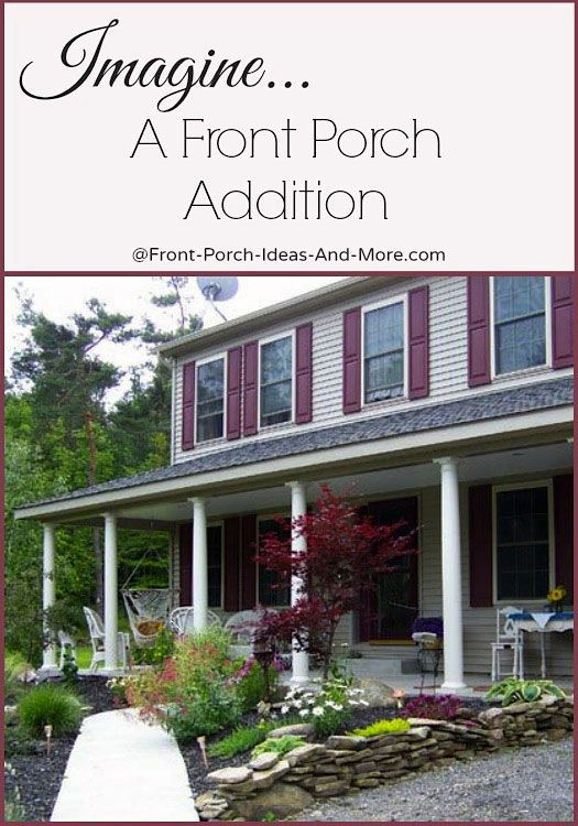 A Front Porch Addition Adds Appeal And Charm To Any Home Front Porch Addition Building A Porch Porch Addition