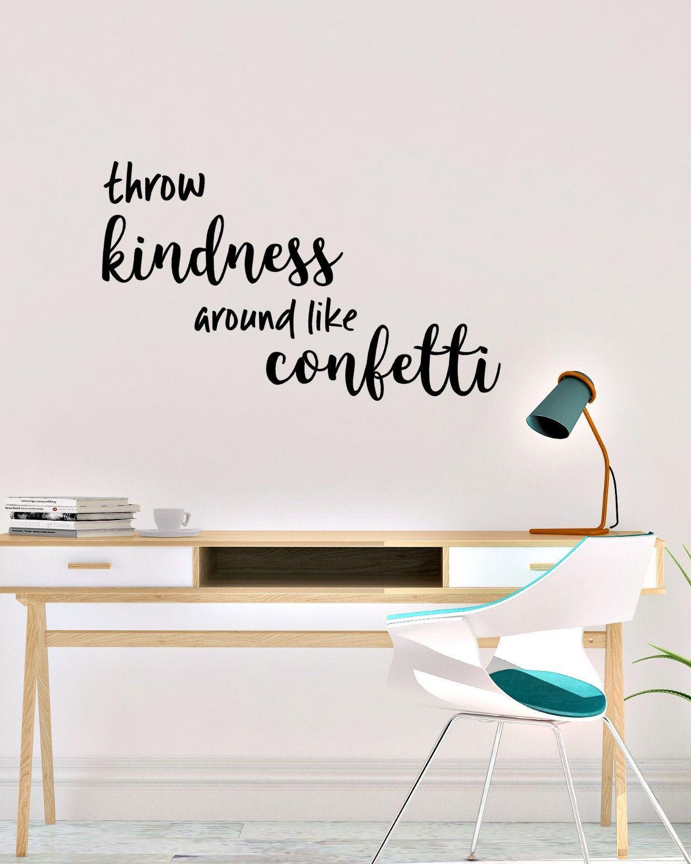 Throw Kindness around like confetti  Vinyl Wall Decal #throwkindnessaroundlikeconfetti