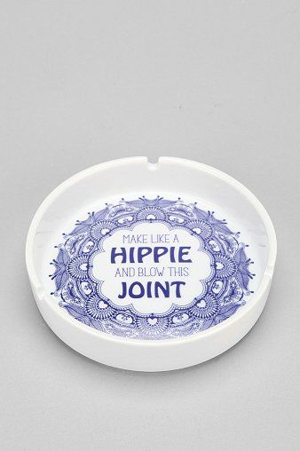 Apartment Decorating Like Urban Outfitters make like a hippie and blow this joint ashtray | sayings