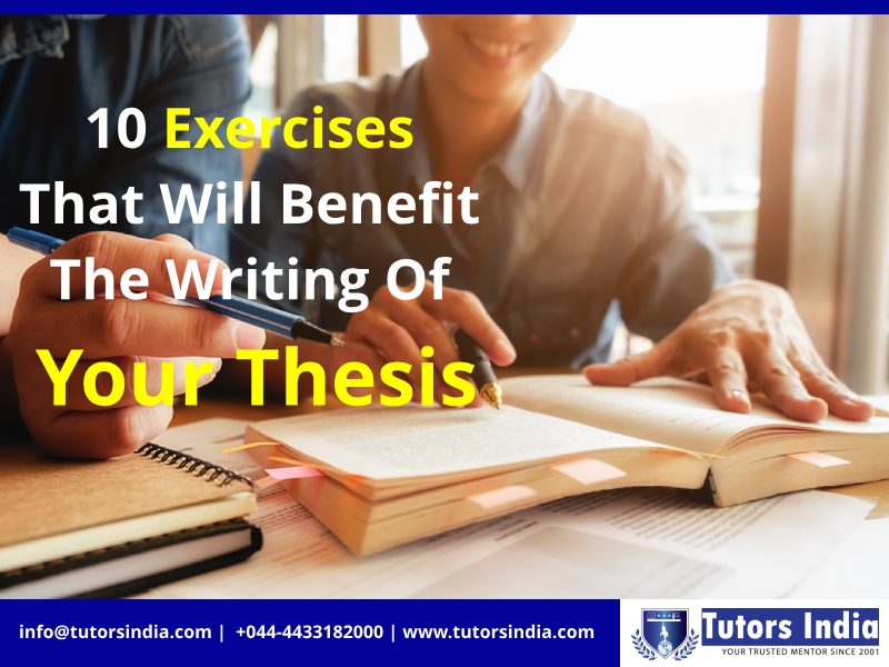 10 Exercise That Will Benefit The Writing Of Your Thesi Dissertation Academic On Education In India
