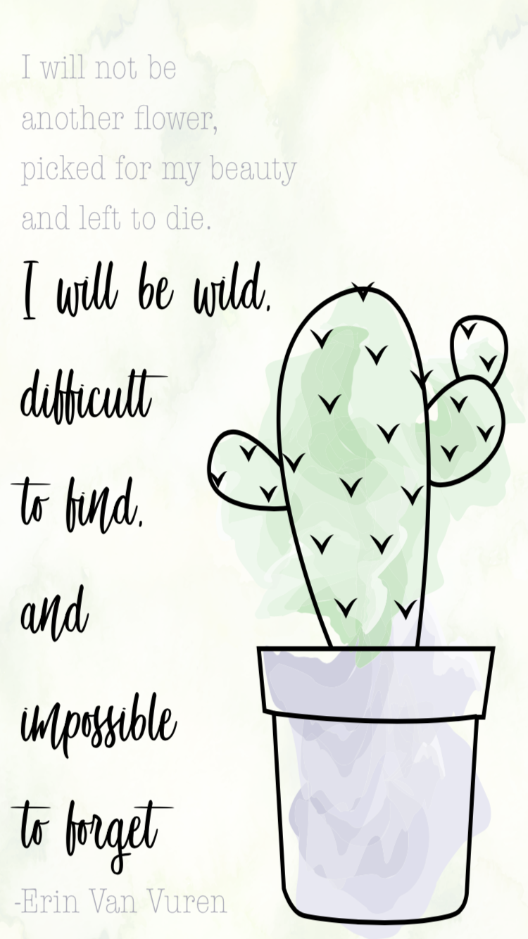 i will not be a flower quote erin van vuren cactus quote