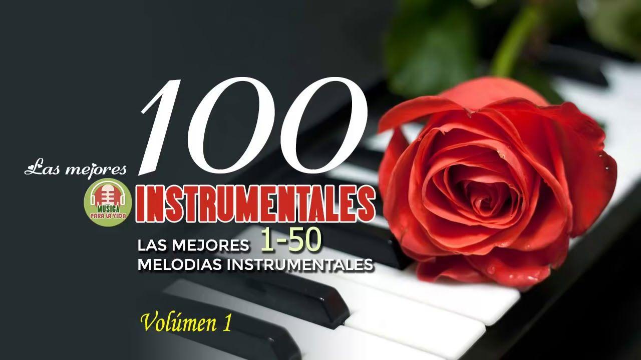 Las 100 Mejores Canciones Instrumentales Mejor Musica Instrumental De Mejores Canciones Instrumentales Canciones