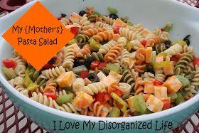 {I Love} My Disorganized Life: My {Mother's} Pasta Salad