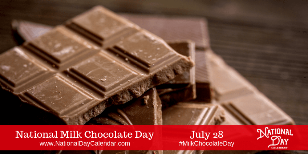National Milk Chocolate Day July 28 Chocolate Day Chocolate Milk Chocolate