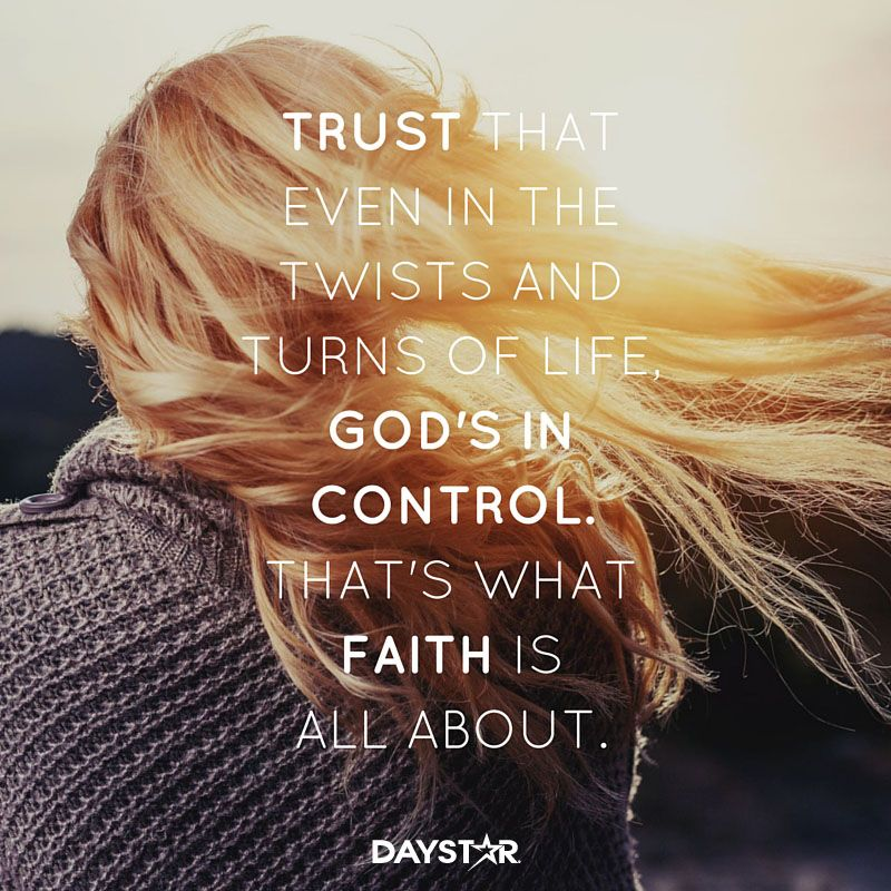 Bible Quotes On Faith And Trust: Trust That Even In The Twists And Turns Of Life, God's In
