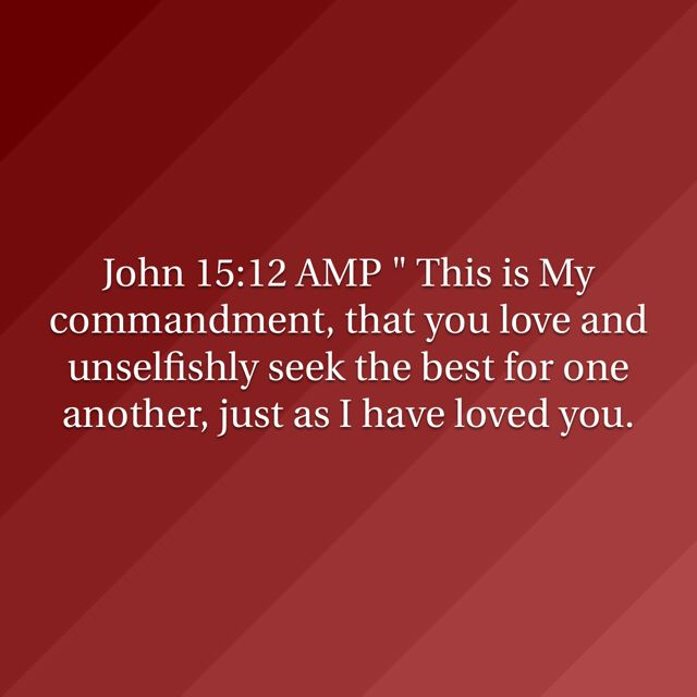 This is a commandment  It is also repeated in John 15:17