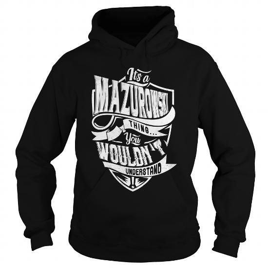 MAZUROWSKI #name #tshirts #MAZUROWSKI #gift #ideas #Popular #Everything #Videos #Shop #Animals #pets #Architecture #Art #Cars #motorcycles #Celebrities #DIY #crafts #Design #Education #Entertainment #Food #drink #Gardening #Geek #Hair #beauty #Health #fitness #History #Holidays #events #Home decor #Humor #Illustrations #posters #Kids #parenting #Men #Outdoors #Photography #Products #Quotes #Science #nature #Sports #Tattoos #Technology #Travel #Weddings #Women