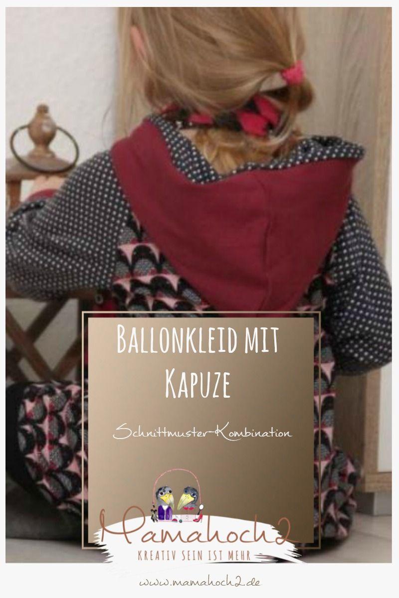 Schnittmuster Variationen Nähidee | Ballonkleid, Kapuze und ...