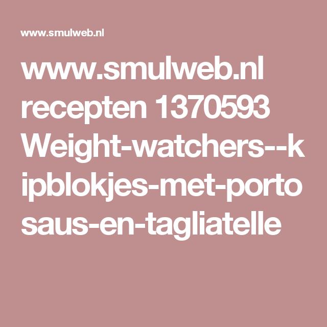 www.smulweb.nl recepten 1370593 Weight-watchers--kipblokjes-met-portosaus-en-tagliatelle